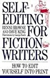 Self-Editing for Fiction Writers: How to Edit Yourself into Print (0062720465) by Renni Browne