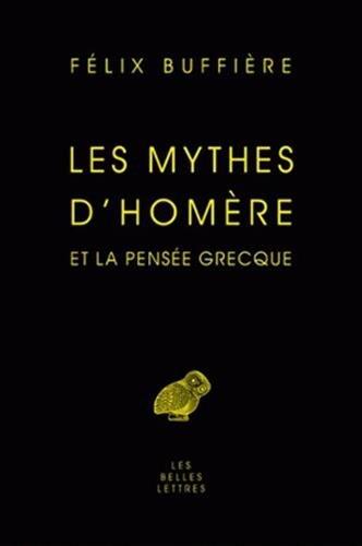 Les mythes d'Homere et la pensee grecque (Etudes Anciennes Serie Grecque)  [Buffiere, Felix] (Tapa Dura)