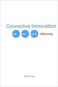 Connective Innovation: See The World Differently