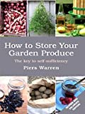 How to Store Your Garden Produce: The Key to Self-Sufficiency (Thorndike Health, Home & Learning)