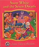 Snow White and the Seven Dwarfs (Dolphin Books Classic Tales Collection)