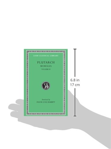 Moralia, Volume II: How to Profit by One's Enemies. on Having Many Friends. Chance. Virtue and Vice. Letter of Condolence to Apollonius. A: v. 2 (Loeb Classical Library)
