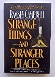 Strange Things and Stranger Places (0312855141) by Campbell, Ramsey