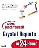 img - for Sams Teach Yourself Crystal Reports 9 in 24 Hours book / textbook / text book