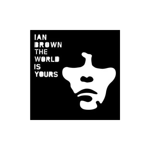 The World Is Yours [IMPORT] by Ian Brown