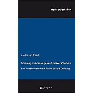 Spielzüge - Spielregeln  - Spielverständnis: Eine Investitionsheuristik für die Soziale Ordnung (