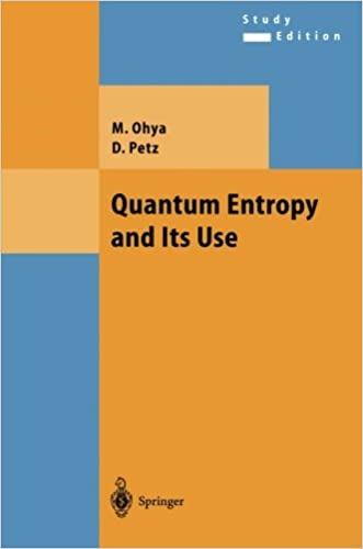 Quantum Entropy and Its Use (Theoretical and Mathematical Physics)