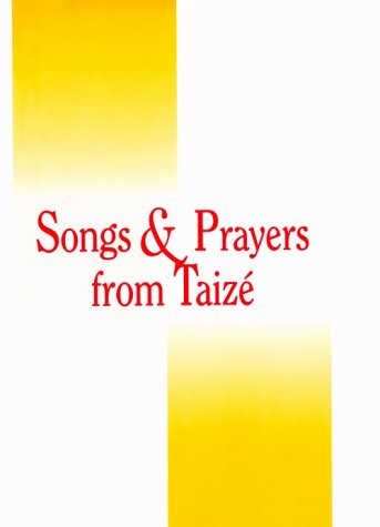 Songs and Prayers from Taize: Accompaniment Edition for Cantor & Instruments