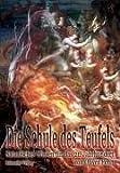 Die Schule des Teufels: Satanisches Wissen für das 21. Jahrhundert title=