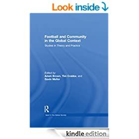 Football and Community in the Global Context: Studies in Theory and Practice (Sport in the Global Society)