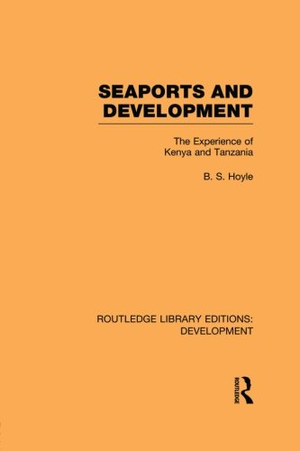 Seaports and Development: The Experience of Kenya and Tanzania (Routledge Library Editions: Development)