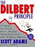 The Dilbert Principle: A Cubicle'S-Eye View of Bosses, Meetings, Management Fads & Other Workplace Afflictions (0887308589) by Adams, Scott