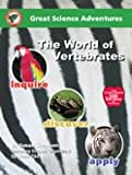 Great Science Adventures World of Vertebrates (Great Science Adventures)