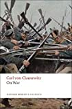 img - for On War (08) by Clausewitz, Carl von - Heuser, Beatrice [Paperback (2008)] book / textbook / text book