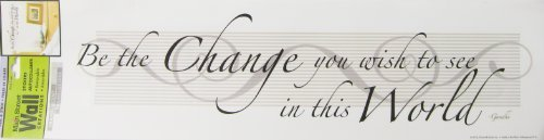 "Main Street Creations Wall Sticker - ""Be the Change you wish to see in this World"" - 1"