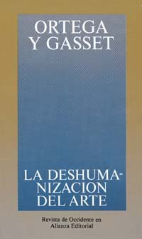 La deshumazacion del arte Ortega Alianza Editorial Art Juvenile Nonfiction Philo