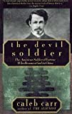 The Devil Soldier: The American Soldier of Fortune Who Became a God in China (0679761284) by Carr, Caleb