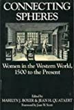img - for Connecting Spheres: Women in the Western World, 1500 to the Present book / textbook / text book