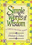 Simple Words of Wisdom, 52 Virtues for Every Woman