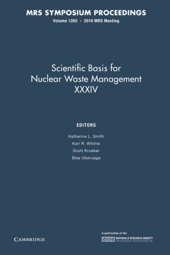 Scientific Basis For Nuclear Waste Management Xxxiv: Volume 1265 (Mrs Proceedings)