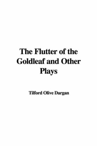 The Flutter of the Goldleaf and Other Plays PDF