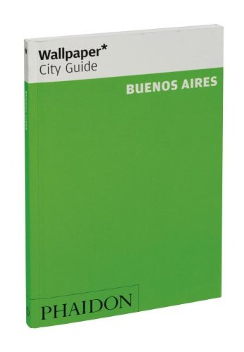 Wallpaper* City Guide Buenos Aires 2012 (Wallpaper City Guides)