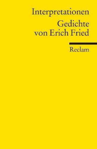 Interpretationen: Gedichte von Erich Fried: (Literaturstudium)