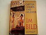 Gotter Graber Und Gelehrte IM Bild (1135200769) by Ceram, C W