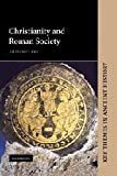 Christianity and Roman Society (Key Themes in Ancient History) (0521633109) by Clark, Gillian