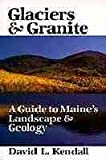 img - for Glaciers & Granite: A Guide to Maine's Landscape & Geology book / textbook / text book