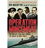 OPERATION MINCEMEAT: The True Spy Story That Changed the Course of World War II Ben Macintyre