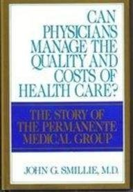 can-physicians-manage-the-quality-and-costs-of-health-care-the-story-of-the-permanente-medical-group
