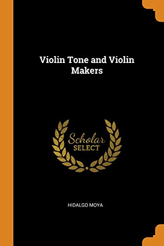 Violin Tone and Violin Makers [Moya, Hidalgo] (Tapa Blanda)
