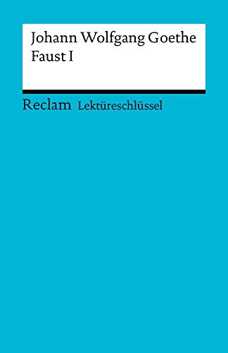 lektureschlussel-johann-wolfgang-goethe-faust-i-reclam-lektureschlussel
