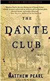 The Dante Club: A Novel (034549038X) by Matthew Pearl