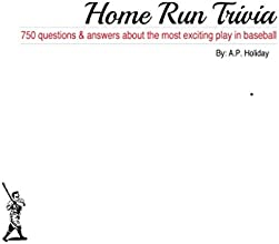 Home Run Trivia 750 questions amp answers about the most exciting play in baseball