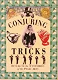 Conjuring Tricks/Revealing the Mysteries of the Magic Arts (Pocket Entertainments Series) (0821219693) by Bulfinch Press