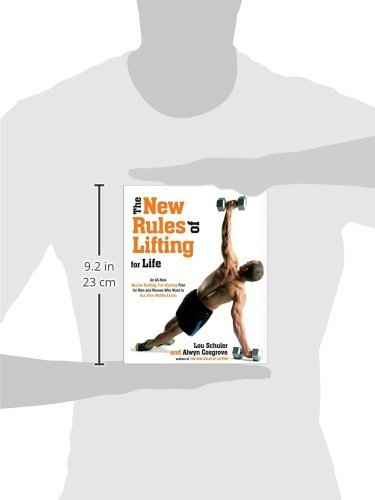 The New Rules of Lifting For Life: An All-New Muscle-Building, Fat-Blasting Plan for Men and Women Who Want to AceTheir Midlife Exams