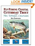 Fly-Fishing Coastal Cutthroat Trout:...