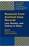 img - for Research from Archival Case Records: Law, Society and Culture in China (The Social Sciences of Practice) book / textbook / text book
