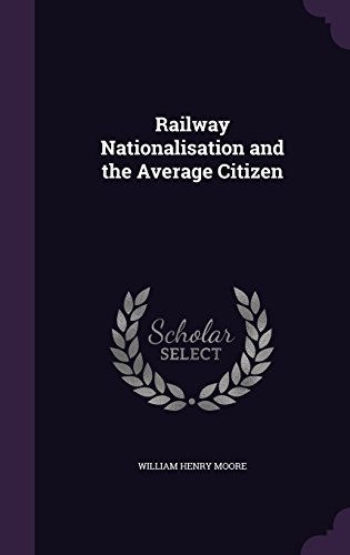 Railway Nationalisation and the Average Citizen