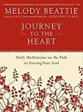 Journey to the Heart: Daily Meditations on the Path to Freeing Your Soul (0062511211) by Beattie, Melody