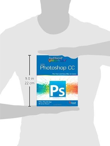 Teach Yourself VISUALLY Photoshop CC
