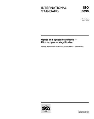 Iso 8039:1997, Optics And Optical Instruments -- Microscopes -- Magnification