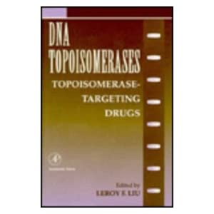 DNA Topoisomerases: Topoisomerase-Targeting Drugs: 29 (Advances in Pharmacology)