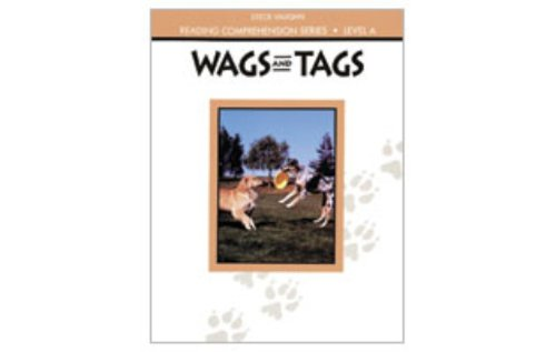 Steck-Vaughn Reading Comprehension Series: Wags and Tags Revised (Steck-Vaughn Reading Comprehension, Level a)