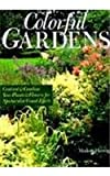 img - for Colorful Gardens: Contrast & Combine Your Plants & Flowers for Spectacular Visual Effects book / textbook / text book