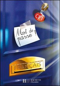 Mot de passe ! Français CE1 : Livre de l'élève