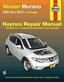 Nissan Murano 2003 thru 2010  All Models  Haynes Repair Manual
