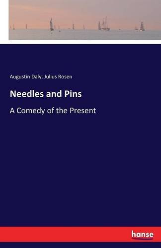 Needles and Pins: A Comedy of the Present